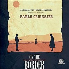 On the Border Soundtrack #PabloCroissier #OnTheBorder #shortfilm #soundtrack #tracklist #filmmusic http://soundtracktracklist.com/release/on-the-border-soundtrack/  Original Motion Picture Soundtrack (OST) from the movie On the Border. Music composed by Pablo Croissier.