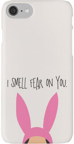 Louise Belcher quote from Bob's Burgers • Also buy this artwork on phone cases, apparel, stickers, and more.