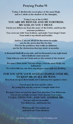 Prayer For Peace Of Mind - Psalm 91 to ease negative thoughts Praying psalm 91 as a prayer for protection and peace of mind helped me to keep the faith through hard times. Psalms Quotes, Prayer Quotes, New Quotes, Spiritual Quotes, Faith Quotes, Funny Quotes, Psalm 91 Prayer, Prayer Scriptures, Bible Prayers