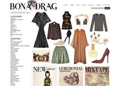 Bonadrag  Expect to find an eclective mix of clothing and accessories at Bonadrag.com, where indie and more established brands will ensure that whatever you buy, your friends won't be sporting the same pieces.