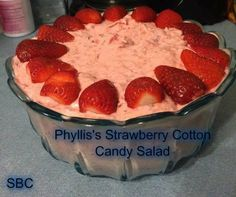Phyllis's Strawberry Cotton Candy Salad Ingredients: 1 can sweetened condensed milk 2 cups crushed pineapple, well drained 1 cup strawberry pie filling 12 oz tub cool whip 8 large strawberries, halved 3/4 cup pecans, chopped Fold all ingredients together. Top with strawberries Chill and Serve. Enjoy!  ✿Save ✿Share ✿Follow ✿Tag yourself & others to SAVE  FOLLOW ME! I am always posting awesome stuff on my timeline! You can find me https://www.facebook.com/KimAnn.Connor