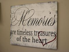 Memories Are Timeless Treasures Of The Heart Wood Sign