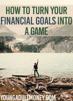 How to Turn Your Financial Goals Into a Game