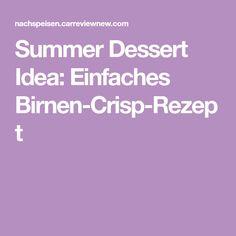 Summer Dessert Idea: Einfaches Birnen-Crisp-Rezept Crisp, Desserts, Summer, Pear, Tailgate Desserts, Deserts, Summer Time, Postres, Dessert