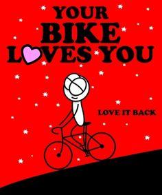 "I always tell my bike, ""I'll take care of you if you take care of me..."""