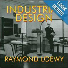 Industrial Design: Raymond Loewy: 9781585679850: Amazon.com: Books