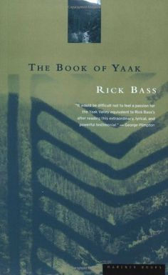 The Book of Yaak by Rick Bass. $9.99. 211 pages. Publisher: Houghton Mifflin Harcourt (September 15, 1997). Author: Rick Bass