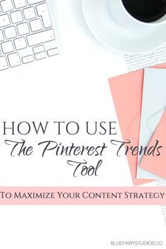 How to Use Pinterest Trends to Maximize Your Content Strategy – Blue Fairy Studios