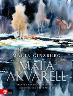 Maria Ginsburg's  watercolour paintings are well known and appreciated in Sweden. She is a writer to 7 books about watercolour painting in ...