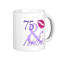 75 And Fabulous Mug 70th Birthday Gift Idea For Women 75th Parties