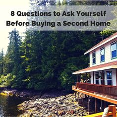 Although buying a second home can be tremendously exciting, consider asking yourself these eight key questions to make sure your head's in the right place.
