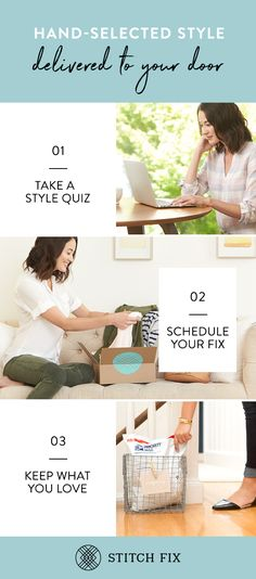 Ready for a Fix? Take a detailed Style Quiz and tell Stitch Fix about your style, fit and price preferences. Schedule your Fix and a personal stylist will curate five pieces for you to try on at home. Buy what you love and send back the rest in a free USPS return envelope. It couldn_�_t be easier!