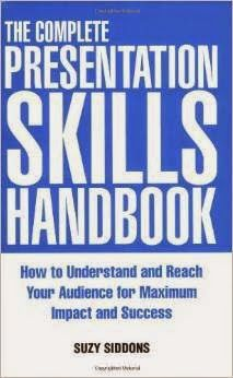 Free download or read online The complete presentation skills handbook, how to understand and reach your audience for maximum impact and success by Suzy Siddons.