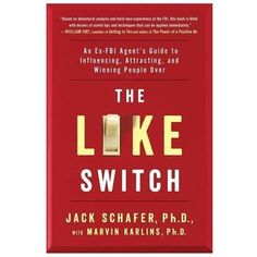 The Like Switch - Schafer, Jack, Ph.D./ Karlins, Marvin, Ph.D. (CON)