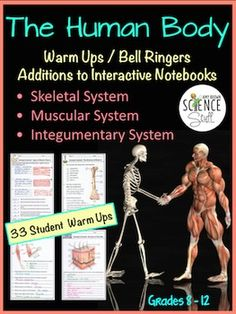 The Human Body: Skeletal System, Muscular System, and Integumentary System NO PREP Biology or Life Science Warm-Ups, Bell-Ringers, Exit Slips, and / or Additions to Interactive Notebooks. No gluing, cutting or folding required.