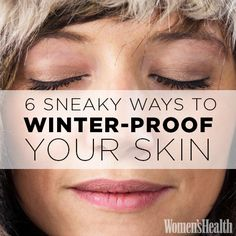 6 Sneaky Ways to Winter-Proof Your Skin: http://www.womenshealthmag.com/beauty/winter-skin?cm_mmc=pinterest-_-womenshealth-_-content-beauty-_-winterproofskin