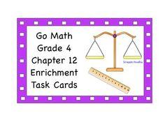Go Math Grade 4 Chapter 12 Enrichment Task Cards. Measurement