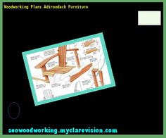 Woodworking Plans Adirondack Furniture 102018 - Woodworking Plans and Projects!