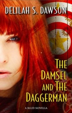 Review: The Damsel and the Daggerman by Delilah S. Dawson - Delighted Reader, #2.5 Blud, Paranormal Steampunk Romance