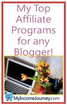 My Top Affiliate Programs for any Blogger! Make money with your blog with these awesome affiliate companies!  keywords: blogging, affiliate marketing, work from home, website, start a blog, make money online, work from home, affiliates, bloggers