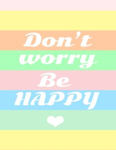 """""""DON'T WORRY BE HAPPY"""" printable poster for Wall Decor!"""
