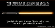 My lightsaber is ORANGE!