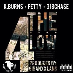 Misfit Tunes: AUDIO :: 4THELOW BY K. BURNS x FETTY x 318CHA$E
