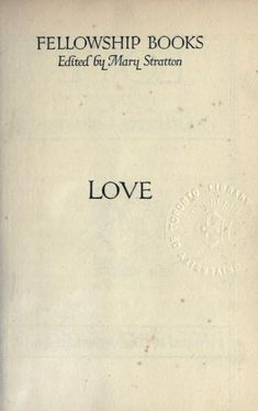"""""""Love"""" Gilbert Cannan, 1884-1955 Love Notes, The Borrowers, Poems, Printed, Quotes, Collection, Qoutes, Love Letters, Poetry"""