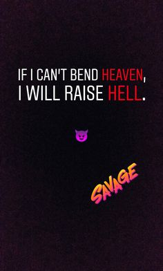 Raise hell if you cannot bend heaven Tough Girl Quotes, Bossy Quotes, Maya Quotes, Boss Lady Quotes, Trust Quotes, Alone Quotes, Girly Attitude Quotes, Bff Quotes, Badass Quotes
