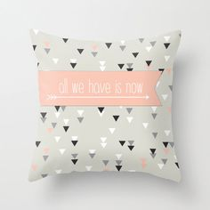 All we have is now Decorative throw pillows grey black and white pink pillow cover home decor housewares triangle geometric arrows quote