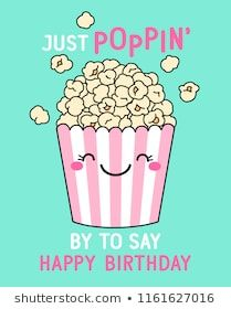 """""""Just poppin' by to say happy birthday"""" typography design with cute popcorn illustration for birthday card design. Happy Birthday Best Friend, Birthday For Him, Happy Birthday Funny, Happy Birthday Quotes, Happy Birthday Cards, Birthday Wishes, Birthday Ideas, Birthday Popcorn, Happy Birthday Typography"""