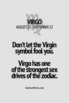 Virgo has one of the strongest sex drives of all zodiac