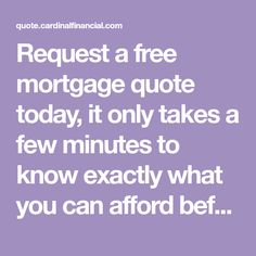 Request a free mortgage quote today, it only takes a few minutes to know exactly what you can afford before you search for a home. Mortgage Quotes, Second Mortgage, Marketing Information, Home Equity, Timing Is Everything, Multi Family Homes, It Takes Two, Jumping For Joy, Finding A House