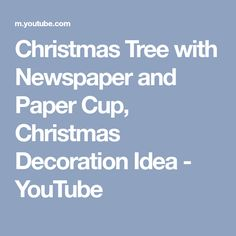 Christmas Tree with Newspaper and Paper Cup, Christmas Decoration Idea - YouTube