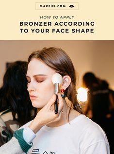 Here's exactly how to apply bronzer whether you have an oval, heart, round, rectangular or square face shape. #BronzerApplication #BronzerTutorial #HowToApplyBronzer #Bronzer