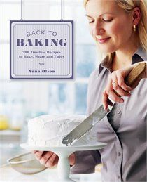 Back to Baking: 200 Timeless Recipes to Bake, Share, and Enjoy ebook by Anna Olson - Rakuten Kobo Anna Olsen, Osvaldo Gross, Butter Tarts, Molasses Cookies, Shortbread Cookies, Food Intolerance, Latest Books, Holiday Desserts, French Desserts