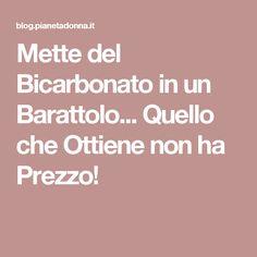 Mette del Bicarbonato in un Barattolo... Quello che Ottiene non ha Prezzo!
