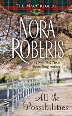 All the Possibilities: The MacGregors by Nora Roberts #noraroberts #romancenovels  Get your free contemporary romance novel by L. A. Zoe on Kindle now: http://www.amazon.com/dp/B00EEB8V2K/