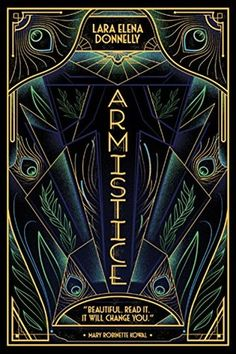 Armistice (Amberlough Dossier, by Lara Elena Donnelly - Released May 2018 Cool Books, New Books, Books To Read, Art Deco Party, Gold Book, Best Book Covers, Books 2018, Beautiful Cover, World Of Books