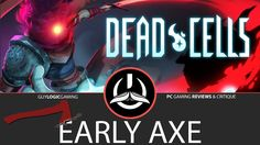 Dead Cells - Early Axe