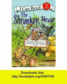 The Shrunken Head [With Paperback Book] (Grandpa Spanielsons Chicken Pox Stories) (9781430107705) Denys Cazet, John Beach , ISBN-10: 1430107707  , ISBN-13: 978-1430107705 ,  , tutorials , pdf , ebook , torrent , downloads , rapidshare , filesonic , hotfile , megaupload , fileserve