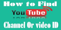 How to Find YouTube Channel Or Video ID Free