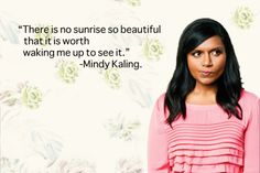 This is me It's Funny, Funny Stuff, Hilarious, The Mindy Project, Mindy Kaling, Truth And Lies, Morning Person, Best Tv Shows, Sunrises