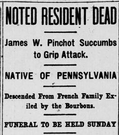 Obituary of James W. Pinchot, Washington DC's Evening Star, Feb.7, 1908 ~ click to read the complete article.