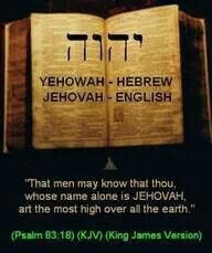 Psalm 83:18 KJV Psalm 83:18 ~ That people may know that You, whose name is Jehovah, You alone are the Most High over all the earth...