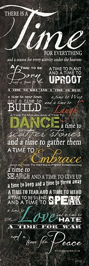 There is a time for everything....{Eccl. 1-8} ~ Dance, Laugh, Weep, Love!