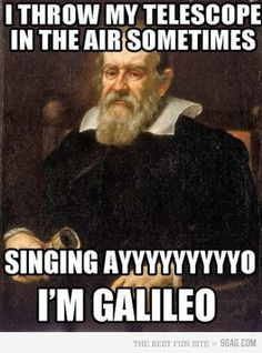 I show my World History kids this when we get to Galileo.