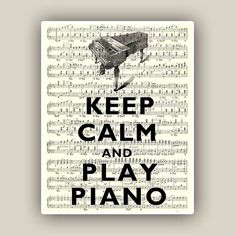 Keep calm and play  piano 1 Print Poster 11x14. old by DigiMarthe, $25.00