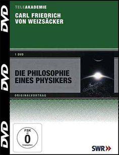 Die Philosophie eines Physikers. Originalvortrag von Carl Friedrich von Weizsäcker.