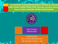 PPT Uji aktivitas antihiperkolesterol jamur tiram putih fajar santoso uhamka by fajar_santoso_LoveIndonesia via slideshare